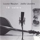 LAUREN NEWTON Lauren Newton / Joëlle Léandre : 18 Colors album cover
