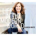 LAUREN WHITE Life in the Modern World album cover