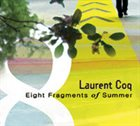 LAURENT COQ Eight Fragments of Summer album cover