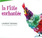 LAURENT DEHORS La Flûte Enchantée album cover