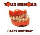 LAURENT DEHORS Tous Dehors : Happy Birthday album cover
