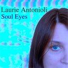 LAURIE ANTONIOLI Soul Eyes album cover