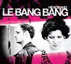 LE BANG BANG Headbang album cover