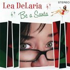 LEA DELARIA Be A Santa album cover