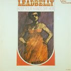 LEAD BELLY Keep Your Hands Off Her album cover