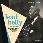 LEAD BELLY Lost Radio Broadcasts WNYC, 1948 album cover