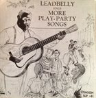 LEAD BELLY Sings More Play-Party Songs album cover
