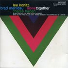 LEE KONITZ Alone Together  (with Brad Mehldau & Charlie Haden) album cover