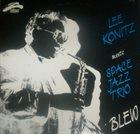 LEE KONITZ Blew (Meets Space Jazz Trio) album cover