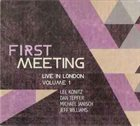LEE KONITZ First Meeting: Live in London, Volume 1 album cover