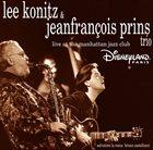 LEE KONITZ Lee Konitz & Jeanfrançois Prins Trio : Live at the Manhattan Jazz Club album cover