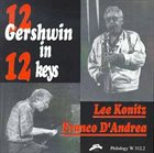 LEE KONITZ Lee Konitz, Franco D'Andrea : 12 Gershwin In 12 Keys album cover
