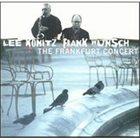 LEE KONITZ Lee Konitz, Frank Wunsch : The Frankfurt Concert album cover