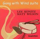 LEE KONITZ Lee Konitz, Matt Wilson : Gong With Wind Suite album cover