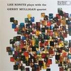 LEE KONITZ Lee Konitz Plays With The Gerry Mulligan Quartet (aka Konitz Meets Mulligan) album cover