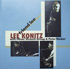 LEE KONITZ Lee Konitz With The Oliver Strauch Group And Peter Decker : Friend Lee album cover