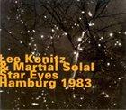 LEE KONITZ Star Eyes, Hamburg 1983 (with Martial Solal) album cover