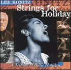 LEE KONITZ Strings For Holiday (A Tribute to Billie Holiday) album cover