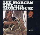 LEE MORGAN Live At The Lighthouse (3CD set) album cover