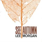 LEE MORGAN See Autumn album cover