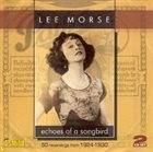 LEE MORSE Echoes of a Songbird-50 Recordings from 1924-30 album cover