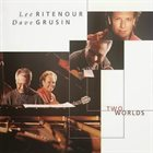 LEE RITENOUR Dave Grusin & Lee Ritenour : Two Worlds album cover