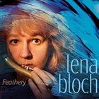 LENA BLOCH Feathery album cover