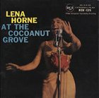LENA HORNE At The Cocoanut Grove album cover