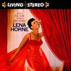 LENA HORNE Give the Lady What She Wants album cover