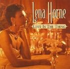 LENA HORNE Love Is the Thing album cover