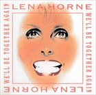 LENA HORNE We'll Be Together Again album cover
