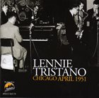 LENNIE TRISTANO Chicago April 1951 album cover