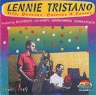 LENNIE TRISTANO Lennie Tristano Trio, Quartet, Quintet & Sextet: 1946-1949 album cover
