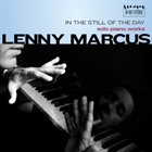 LENNY MARCUS In The Still of the Day: Solo Piano Works album cover