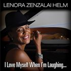 LENORA ZENZALAI HELM I Love Myself When I'm Laughing album cover