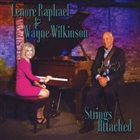 LENORE RAPHAEL Lenore Raphael / Wayne Wilkinson : Strings Attached album cover