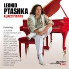 LEONID PTASHKA Leonid Ptashka and jazz friends album cover