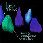 LEROY JENKINS Themes and Improvisations on the Blues album cover