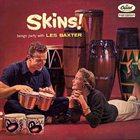 LES BAXTER Skins (Bongo Party With Les Baxter) album cover