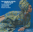 LES BAXTER The Colors of Brazil / African Blue album cover