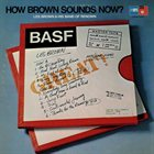 LES BROWN How Brown Sounds Now? album cover