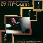 LES MCCANN Change Change Change (Live At The Roxy) album cover