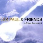 LES PAUL Les Paul and Friends: Tribute to a Legend album cover