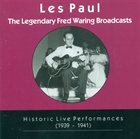 LES PAUL Les Paul Trio: The Legendary Fred Waring Broadcasts album cover