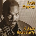 LESLIE DRAYTON A Jazz House Party album cover