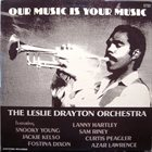 LESLIE DRAYTON Our Music Is Your Music album cover