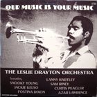 LESLIE DRAYTON The Leslie Drayton Orchestra : Our Music Is Your Music album cover