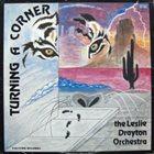 LESLIE DRAYTON The Leslie Drayton Orchestra : Turning A Corner album cover