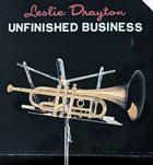 LESLIE DRAYTON Unfinished Business album cover