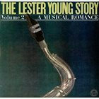 LESTER YOUNG A Musical Romance (Volume 2 of 'The Lester Young Story') album cover